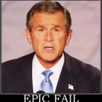 President George W. Bush - epic failure
